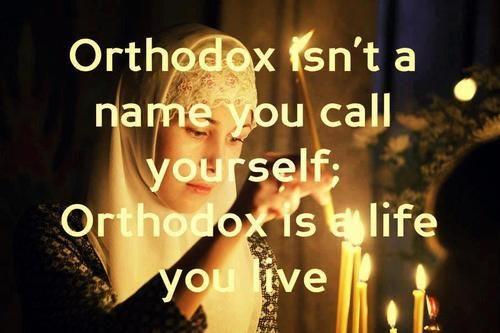 orthodox is a life you live.jpg